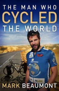 Mark Beaumont - The Man Who Cylced The World